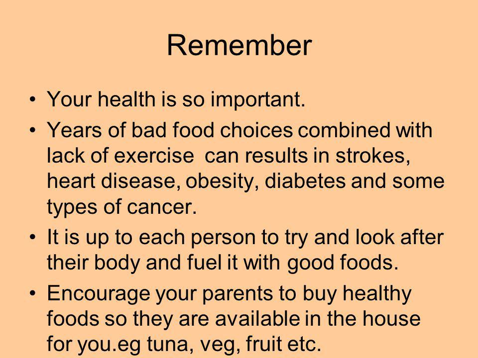 Remember Your health is so important.
