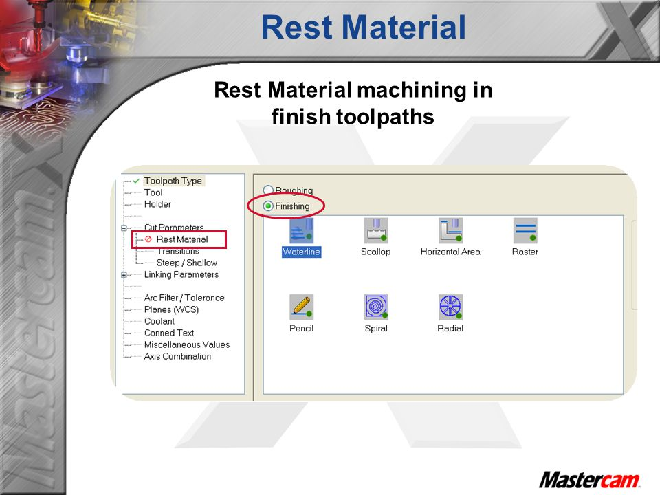 Rest Material machining in finish toolpaths Rest Material