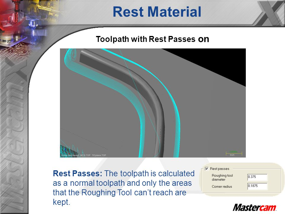 Toolpath with Rest Passes on Rest Passes: The toolpath is calculated as a normal toolpath and only the areas that the Roughing Tool cant reach are kept.