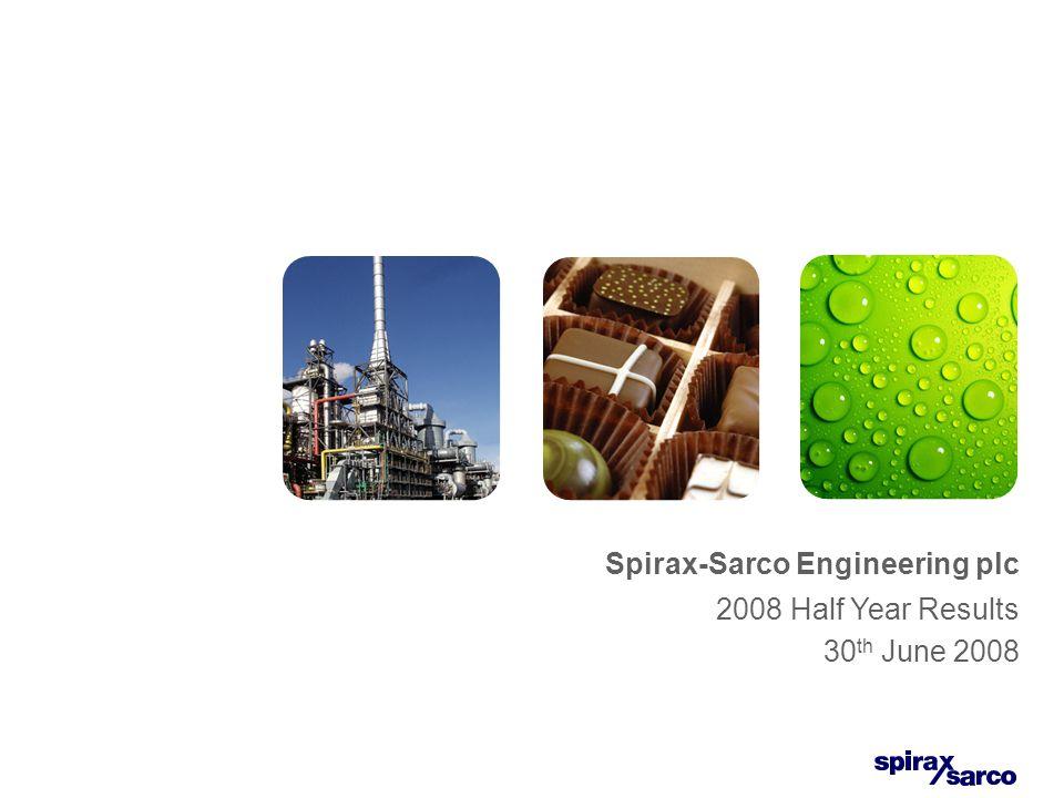 Spirax-Sarco Engineering plc 2008 Half Year Results Mark Vernon - Chief Executive David Meredith - Finance Director 2008 H1 Results