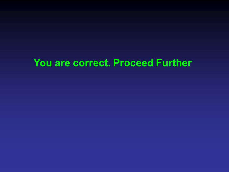 You are correct. Proceed Further