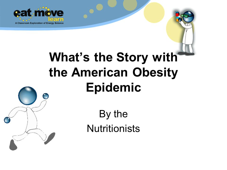 Whats the Story with the American Obesity Epidemic By the Nutritionists