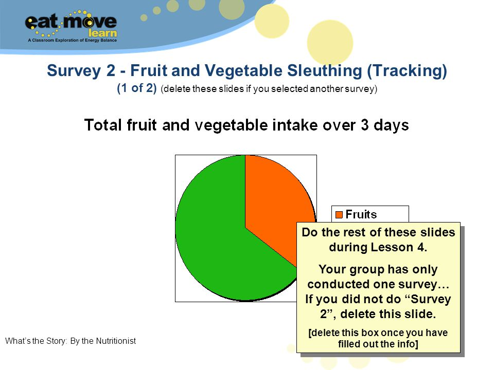 Whats the Story: By the Nutritionist 10 Survey 2 - Fruit and Vegetable Sleuthing (Tracking) (1 of 2) (delete these slides if you selected another surv