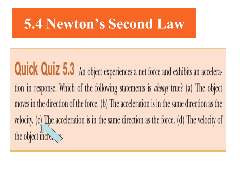 5.4 Newtons Second Law