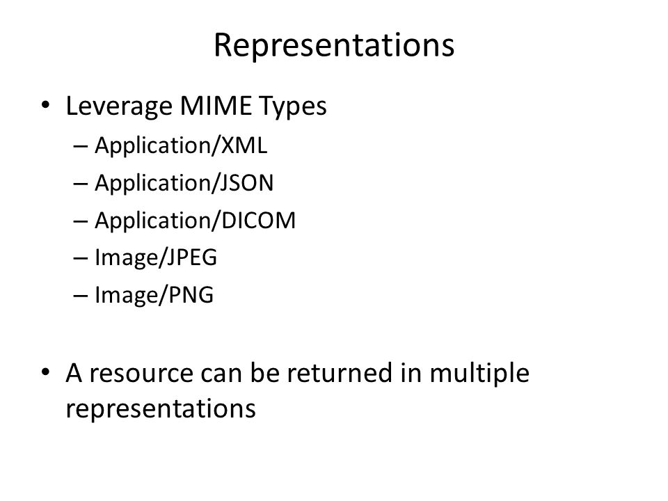 Links and Connectedness Use HREF to link between resources DICOM Examples – Patient to Study – Study to Series – Series to Instance – Presentation State to Image – Structured report to Image