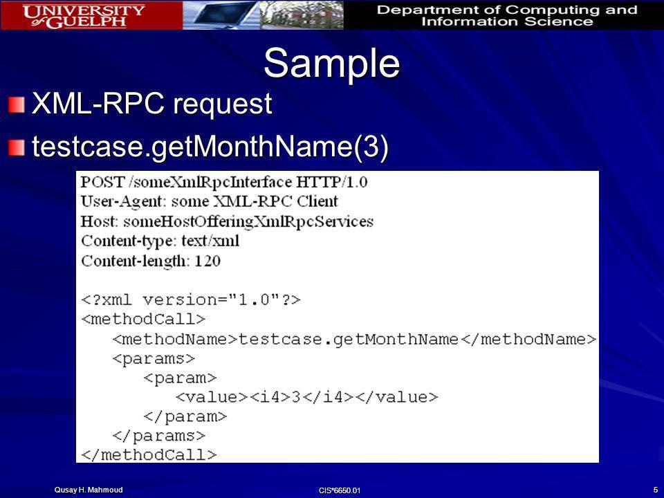 Qusay H. Mahmoud CIS*6650.01 5 Sample XML-RPC request testcase.getMonthName(3)