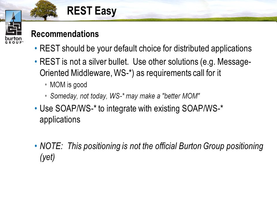 REST Easy Recommendations REST should be your default choice for distributed applications REST is not a silver bullet.