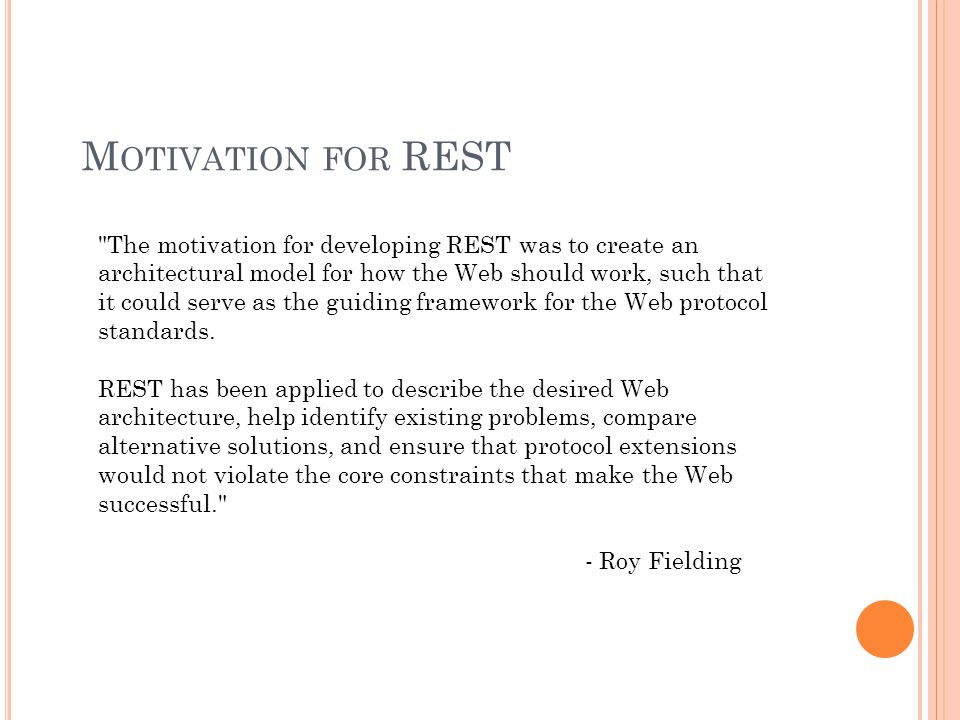 M OTIVATION FOR REST