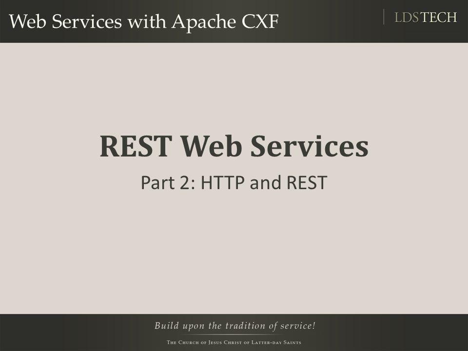 Web Services with Apache CXF REST Web Services Part 2: HTTP and REST
