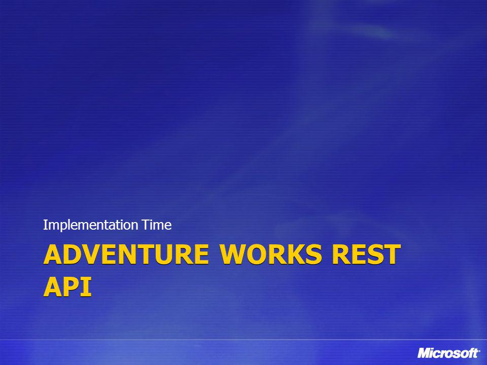 ADVENTURE WORKS REST API Implementation Time