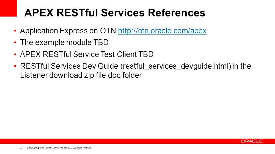 41 Copyright © 2013, Oracle and/or its affiliates.
