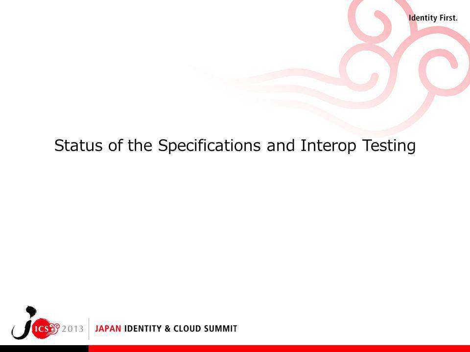Status of the Specifications and Interop Testing