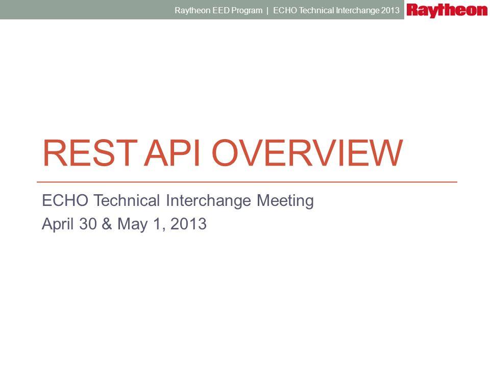 GETTING TO KNOW YOU Raytheon EED Program | ECHO Technical Interchange 2013
