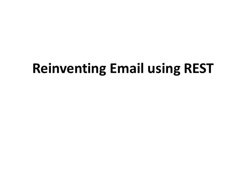 Reinventing Email using REST