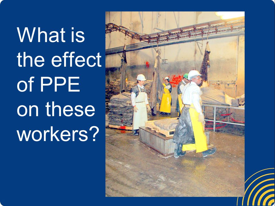 What is the effect of PPE on these workers