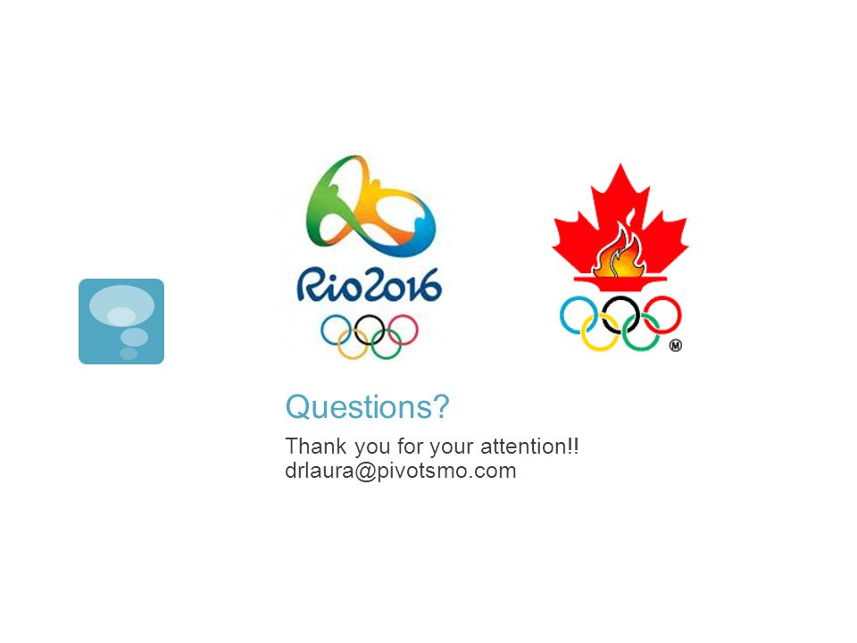 Questions Thank you for your attention!! drlaura@pivotsmo.com
