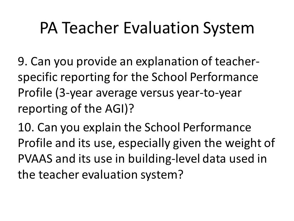 PA Teacher Evaluation System 9. Can you provide an explanation of teacher- specific reporting for the School Performance Profile (3-year average versu