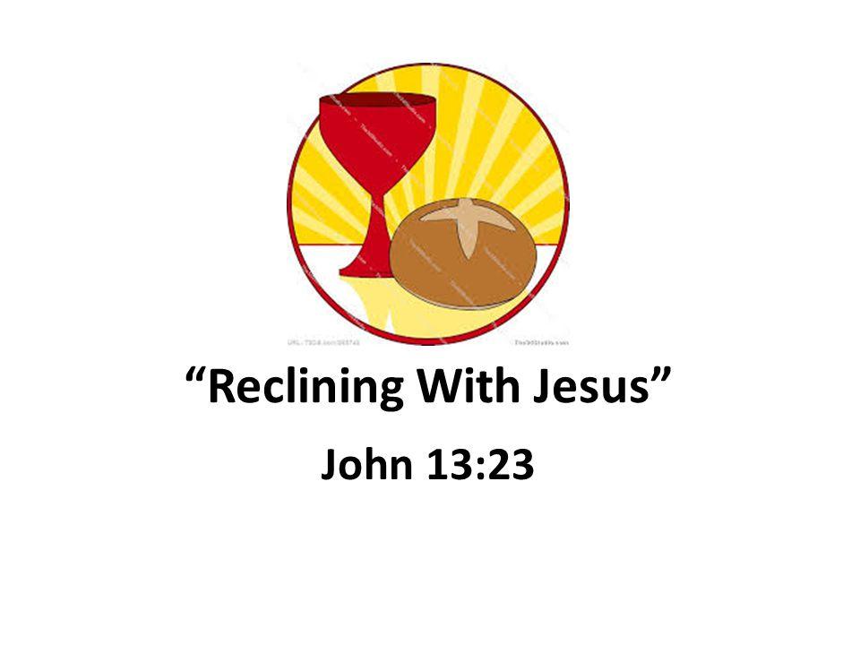 Reclining With Jesus John 13:23