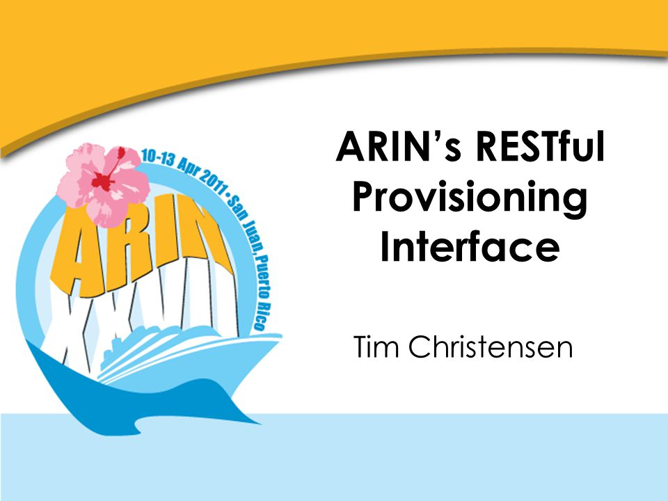 ARINs RESTful Provisioning Interface Tim Christensen