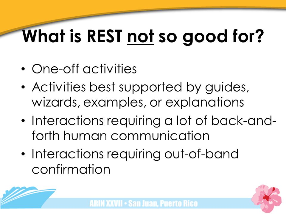 What is REST not so good for.