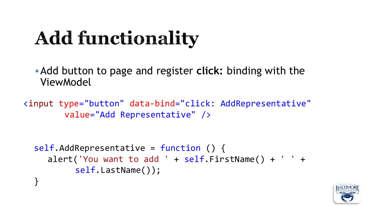 Add button to page and register click: binding with the ViewModel <input type=