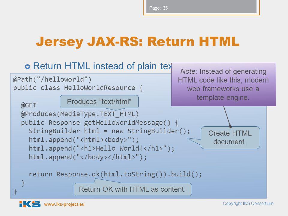 www.iks-project.eu Page: Jersey JAX-RS: Return HTML Return HTML instead of plain text.