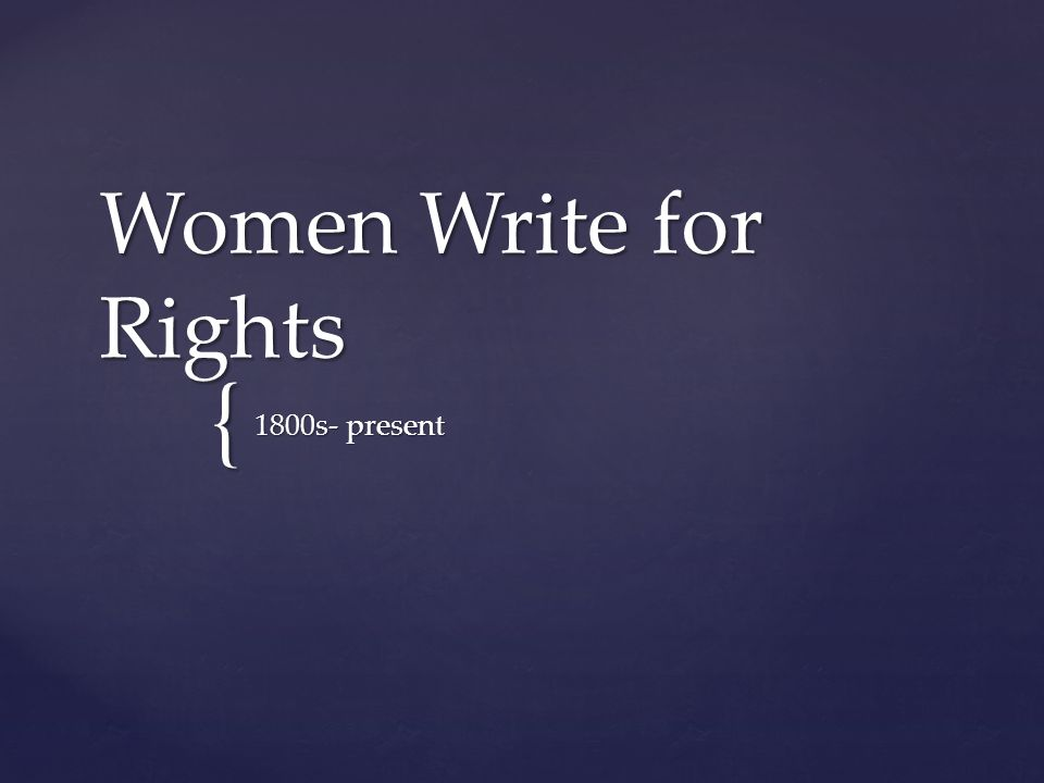{ Women Write for Rights 1800s- present