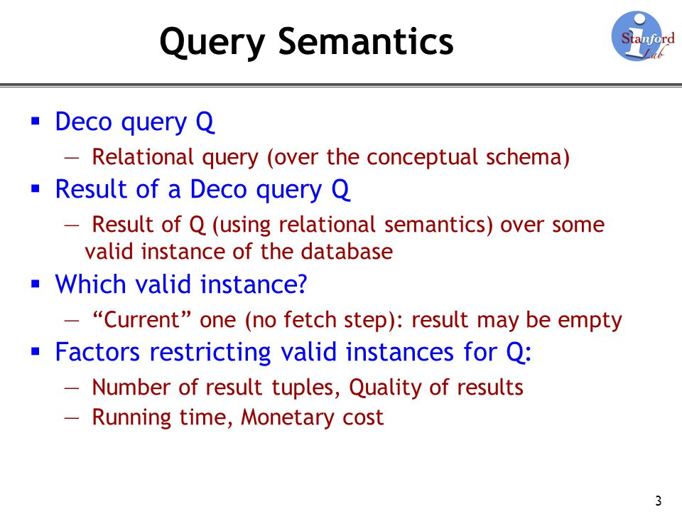 Query Processing Objective 4 For now: The user specifies the minimum number of tuples in the result of Q Query processor minimizes a combination of running time and monetary cost Alternative: Given upper bounds of running time and monetary cost, maximize the number of result tuples and their quality