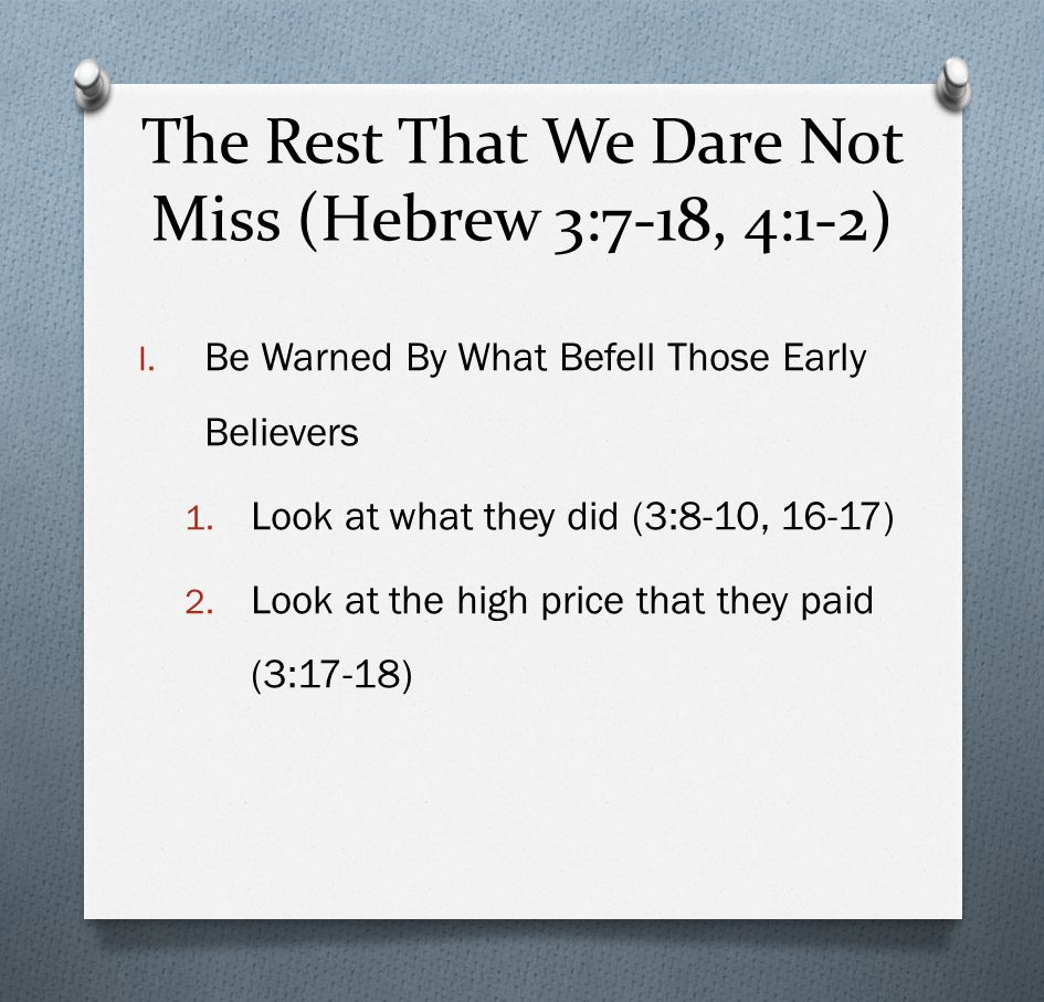 The Rest That We Dare Not Miss (Hebrew 3:7-18, 4:1-2) II.