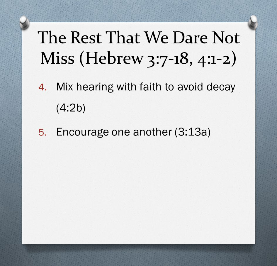 The Rest That We Dare Not Miss (Hebrew 3:7-18, 4:1-2) III.