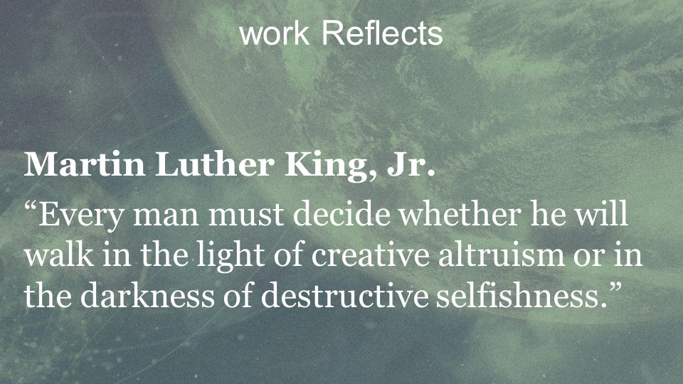work Reflects Martin Luther King, Jr.