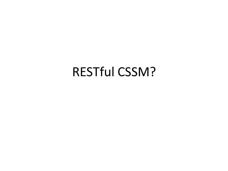 RESTful CSSM?