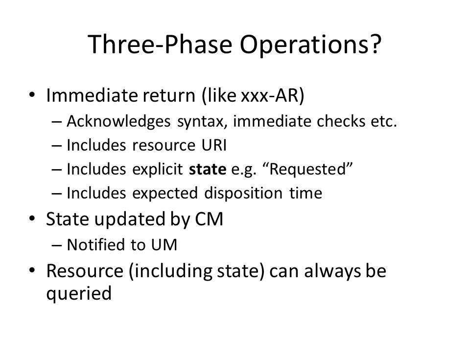 Three-Phase Operations.Immediate return (like xxx-AR) – Acknowledges syntax, immediate checks etc.