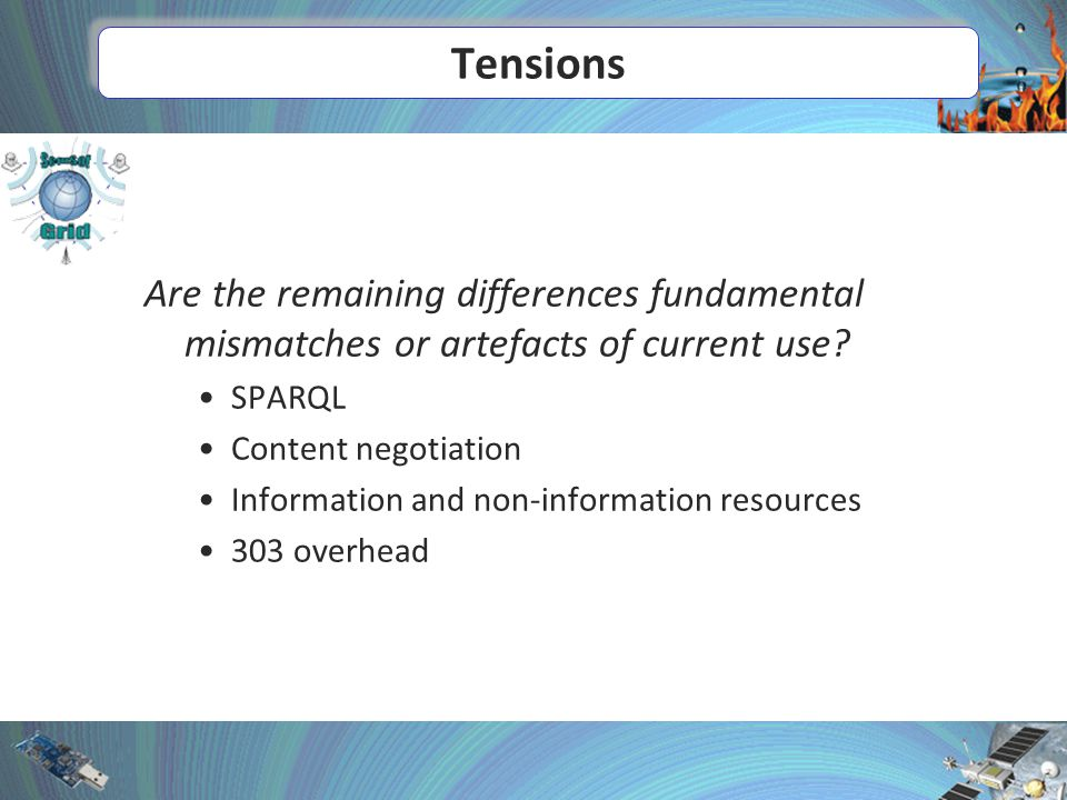 Tensions Are the remaining differences fundamental mismatches or artefacts of current use.