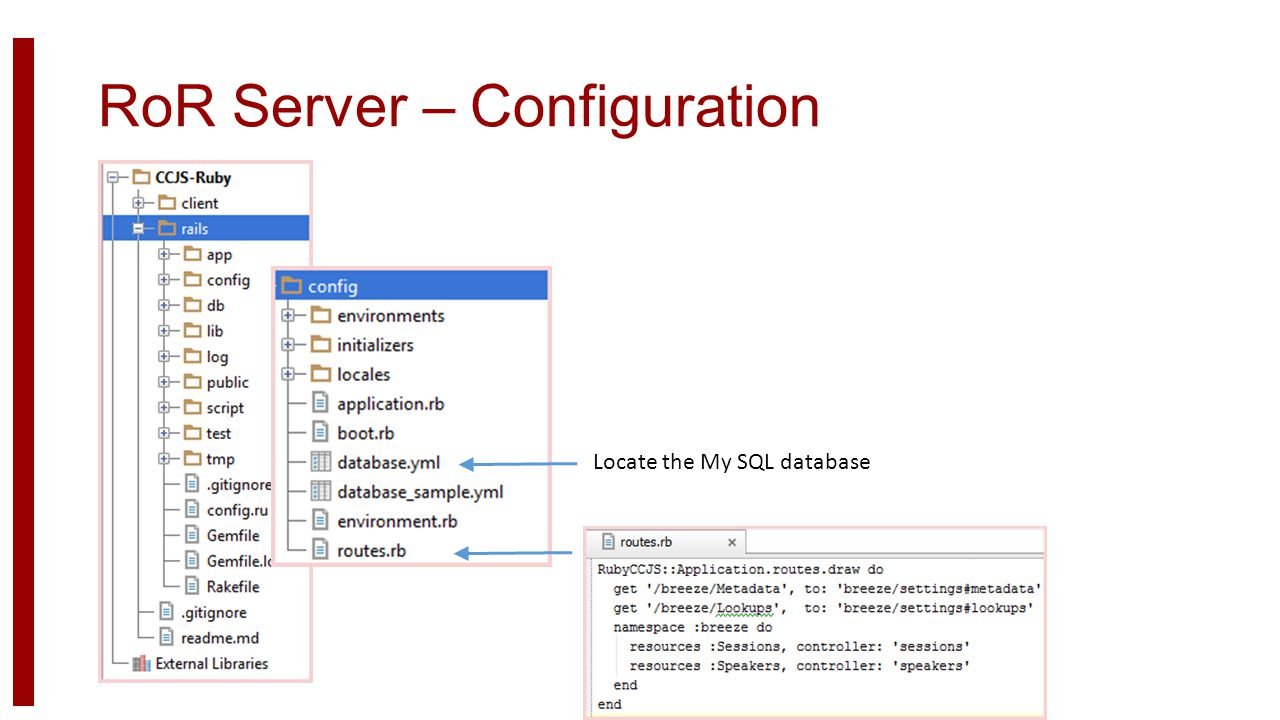 RoR Server – Configuration Locate the My SQL database
