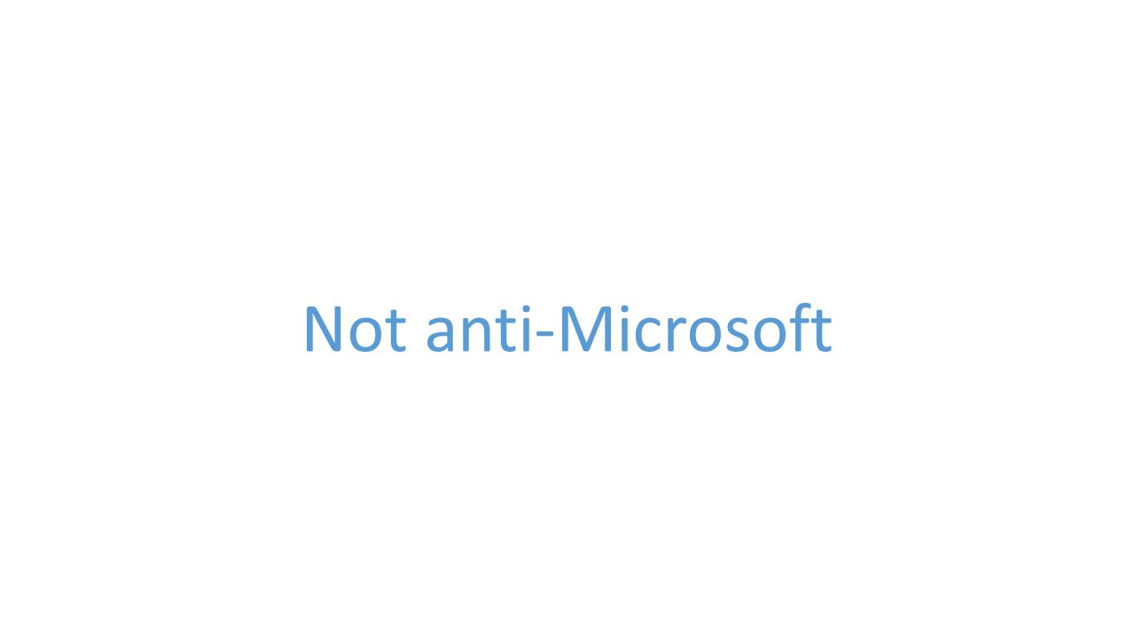 Not anti-Microsoft