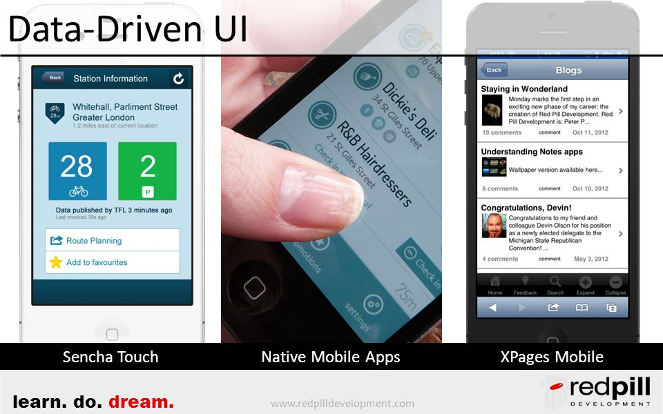 www.redpilldevelopment.com learn. do. dream. Sencha TouchNative Mobile AppsXPages Mobile Data-Driven UI