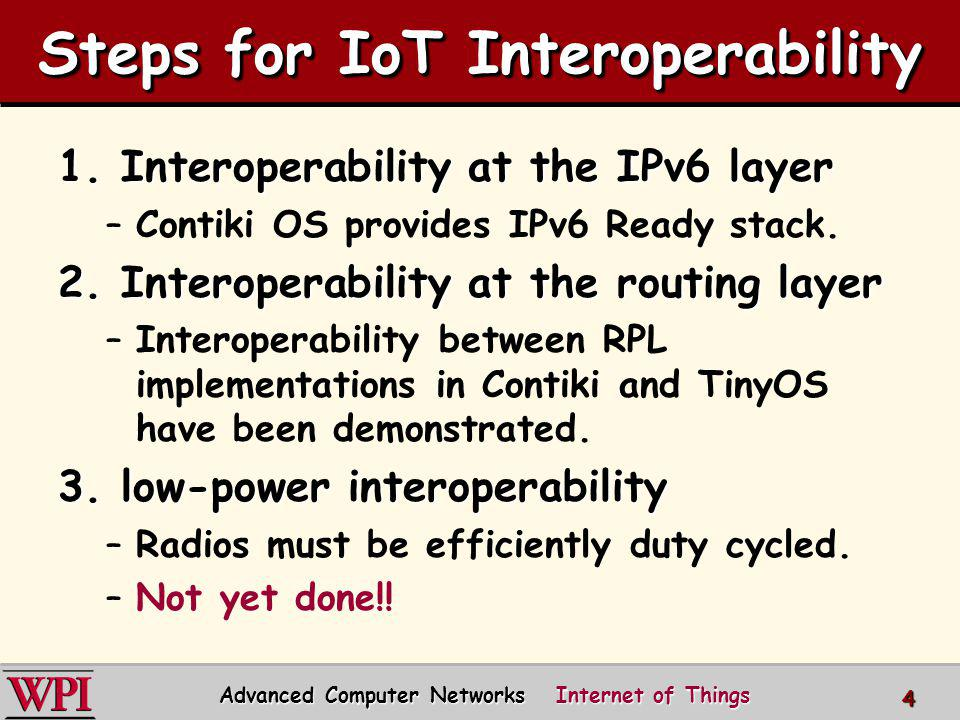 Low-Power IPv6 Stack Advanced Computer Networks Internet of Things 5 focus of this paper