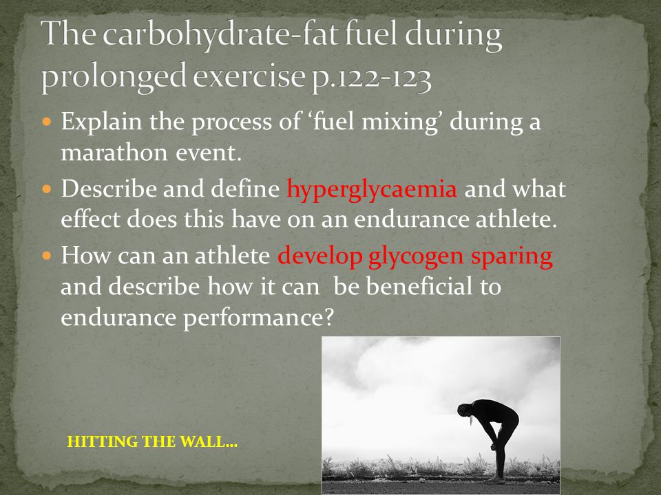 Explain the process of fuel mixing during a marathon event. Describe and define hyperglycaemia and what effect does this have on an endurance athlete.