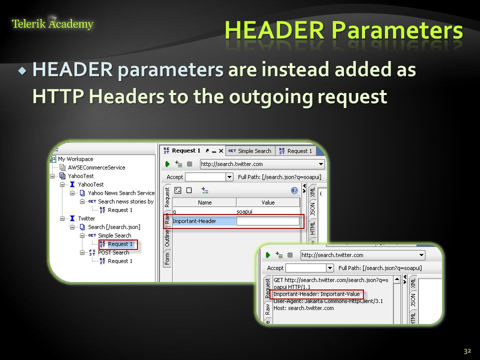 HEADER parameters are instead added as HTTP Headers to the outgoing request HEADER parameters are instead added as HTTP Headers to the outgoing reques
