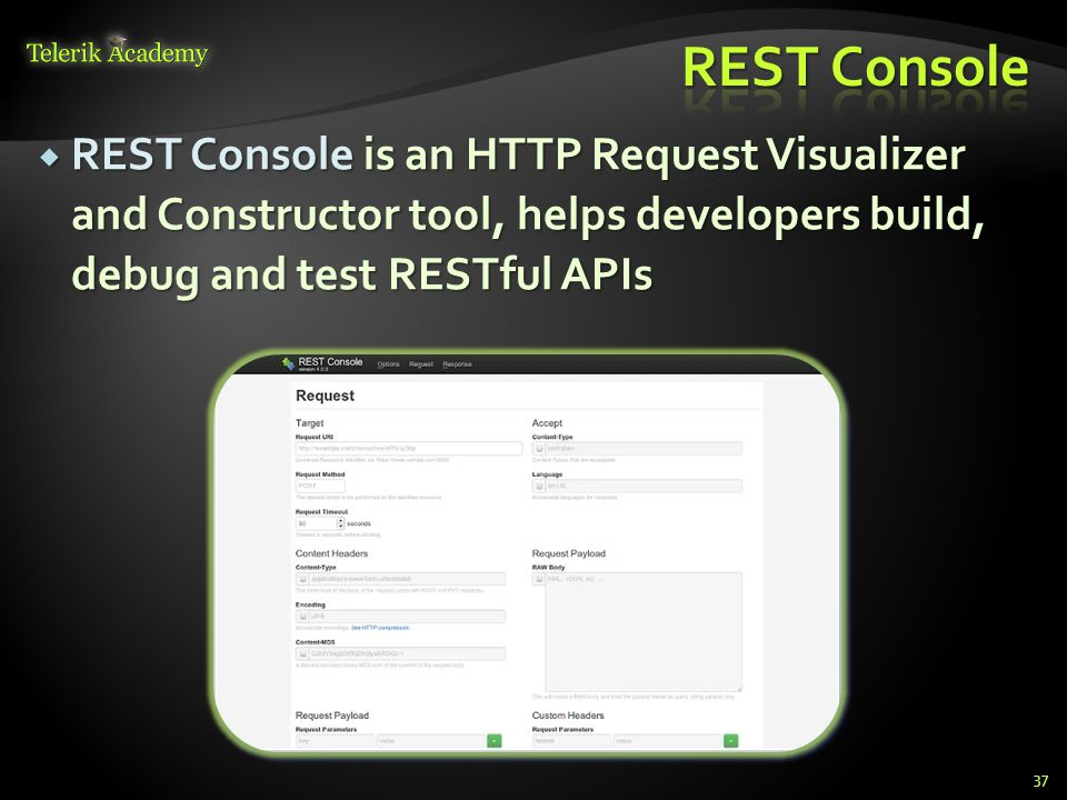 REST Console is an HTTP Request Visualizer and Constructor tool, helps developers build, debug and test RESTful APIs REST Console is an HTTP Request V