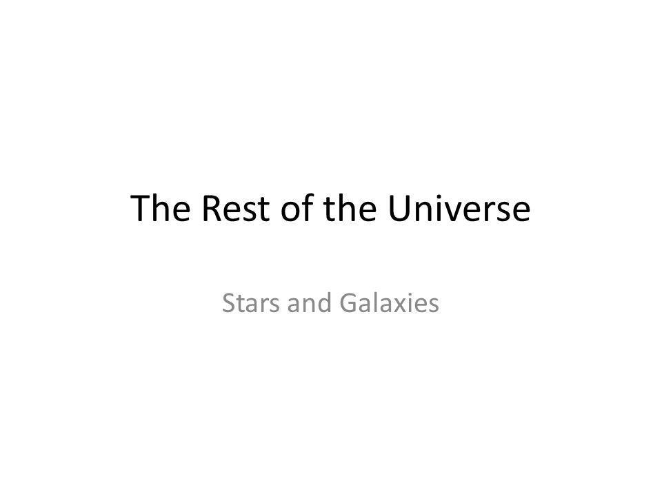 The Rest of the Universe Stars and Galaxies