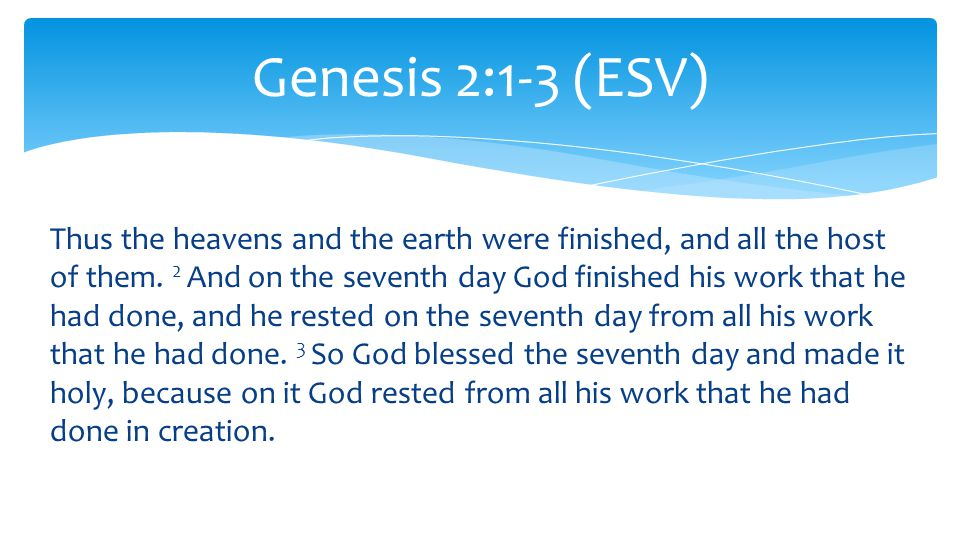 Thus the heavens and the earth were finished, and all the host of them.