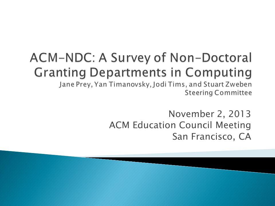 November 2, 2013 ACM Education Council Meeting San Francisco, CA