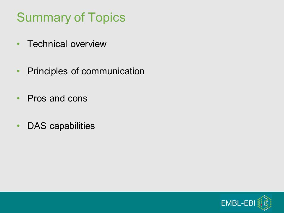 Summary of Topics Technical overview Principles of communication Pros and cons DAS capabilities