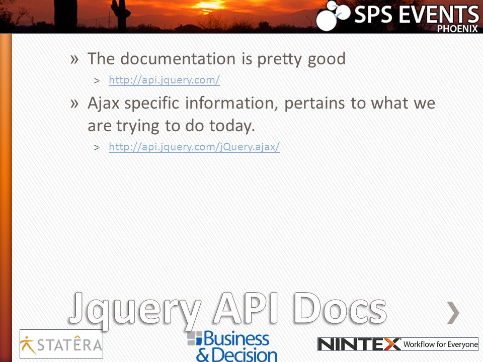» The documentation is pretty good ˃http://api.jquery.com/http://api.jquery.com/ » Ajax specific information, pertains to what we are trying to do tod