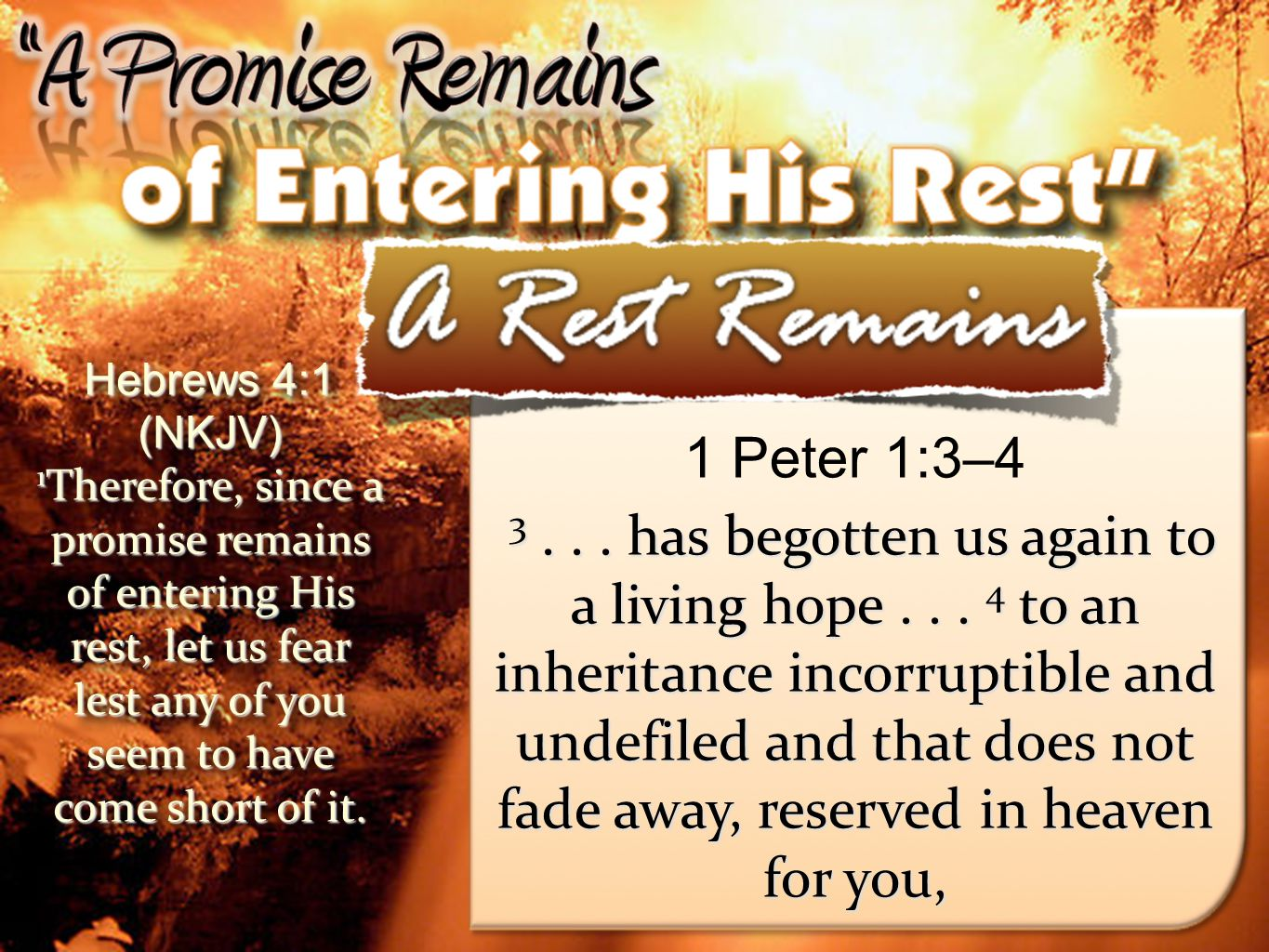12 Hebrews 4:1 (NKJV) 1 Therefore, since a promise remains of entering His rest, let us fear lest any of you seem to have come short of it.