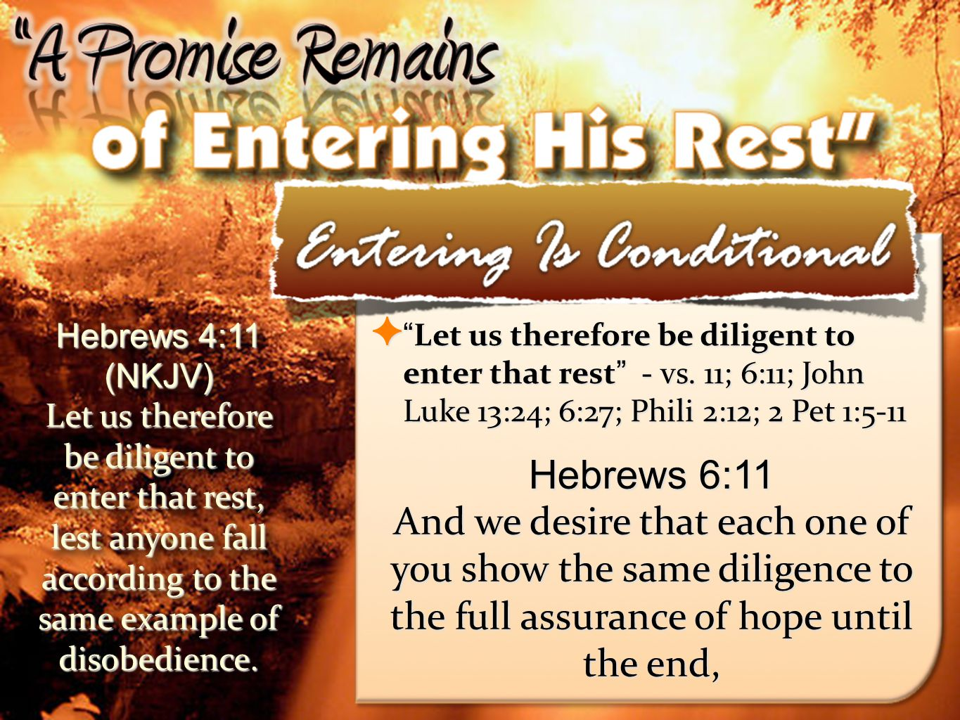 23 Let us therefore be diligent to enter that rest - vs.