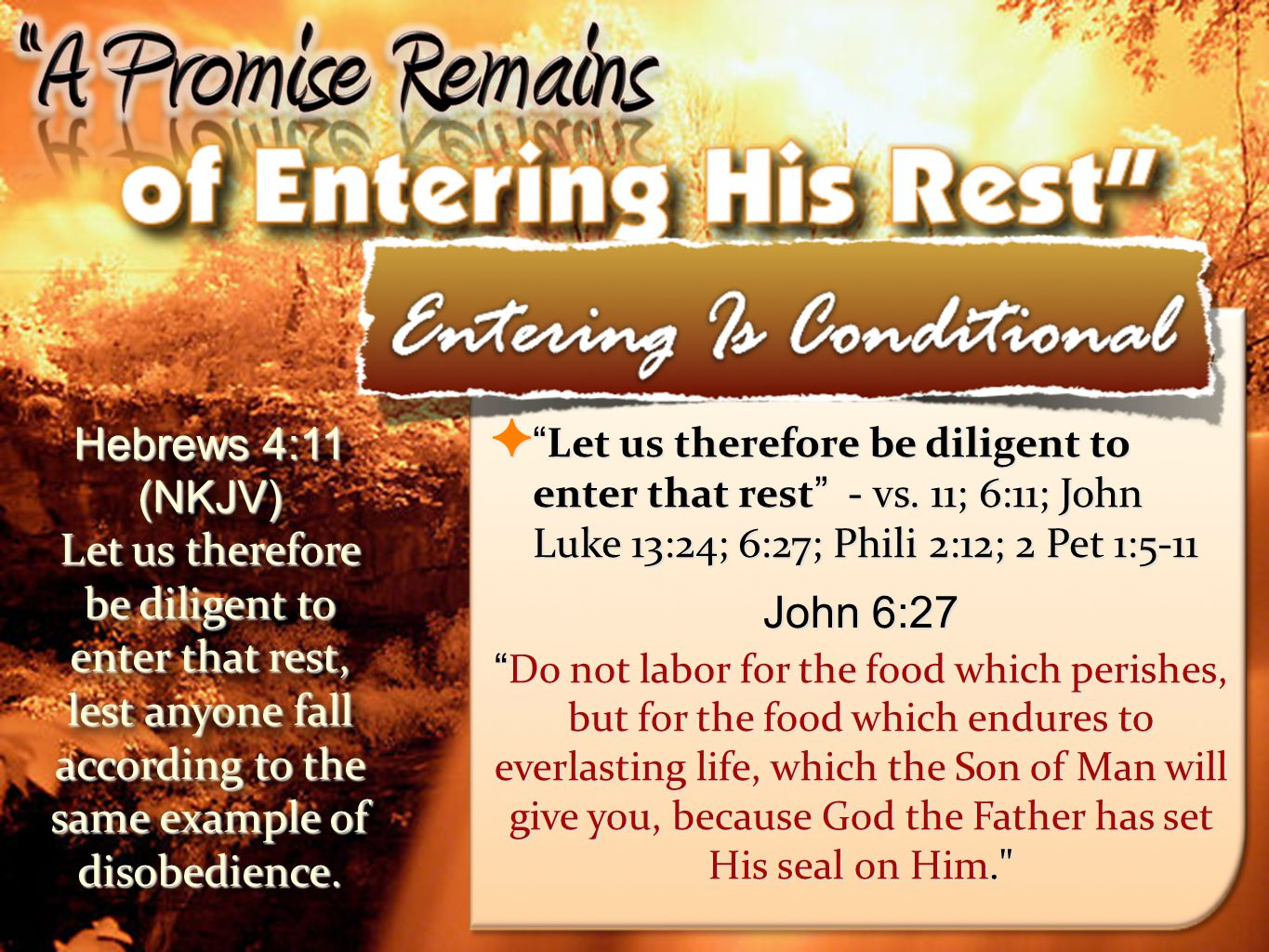 25 Let us therefore be diligent to enter that rest - vs.