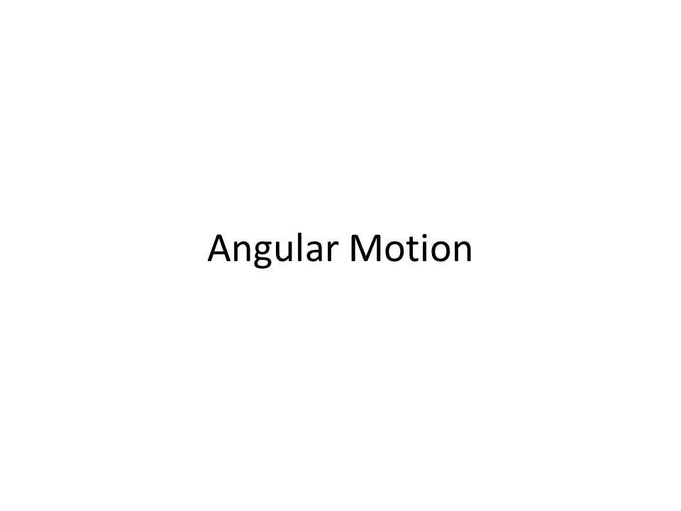 Angular displacement, velocity, and acceleration Angular displacement – Arc length – Angular velocity (ω) – Angular acceleration (α) – Linear acceleration( ) –